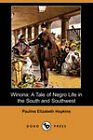Winona: A Tale of Negro Life in the South and Southwest (Dodo Press) by Pauline Elizabeth Hopkins (Paperback, 2008)