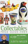 Collectables Price Guide: The Best All-colour, All-new Guide to Over 5,000 Collectables: 2004 by Judith H. Miller (Hardback, 2003)