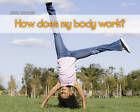 How Does My Body Work? by Charlotte Guillain (Paperback, 2012)