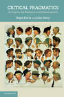 Critical Pragmatics: An Inquiry into Reference and Communication by Kepa Korta, John Perry (Hardback, 2011)