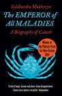 The Emperor of All Maladies by Siddhartha Mukherjee (Paperback, 2011)