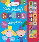 Ben And Holly's Little Kingdom: Ben And Holly's Noisy Surprise by Ladybird (Hardback, 2011)