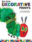 Eric Carle Decorative Prints by Eric Carle (Novelty book, 2009)