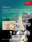 Atlas of Image-Guided Intervention in Regional Anesthesia and Pain Medicine by James P. Rathmell (Hardback, 2011)