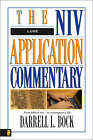 Luke: The NIV Application Commentary from Biblical Text to Contemporary Life by Darrell L. Bock (Hardback, 1996)