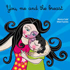 You, Me and the Breast by Monica Calaf (Paperback, 2011)
