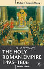 The Holy Roman Empire 1495-1806 by Peter H. Wilson (Paperback, 2011)