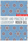 Theory and Practice of Leadership by Roger Gill (Paperback, 2011)