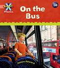 Project X: Phonics Pink: 5b on the Bus by Emma Lynch (Paperback, 2010)
