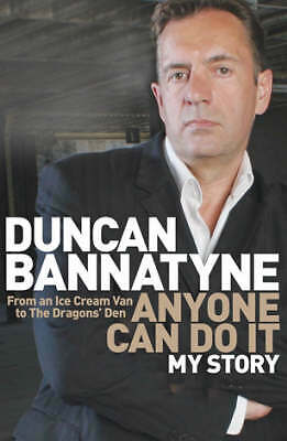 Anyone Can Do It: My Story by Duncan Bannatyne, Hardcover Book, Good, FREE & Fas