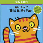 Who am I? This is My Fur by Luana Rinaldo (Board book, 2011)