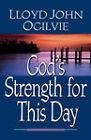 God's Strength for This Day by Lloyd John Ogilvie (Paperback, 2002)