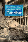 Urban Design, Chaos, and Colonial Power in Zanzibar by William Cunningham Bissell (Paperback, 2010)