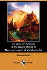 Ex Voto: An Account of the Sacro Monte or New Jerusalem at Varallo-Sesia by Samuel Butler (Paperback, 2008)