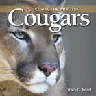 Exploring the World of Cougars by Tracy C. Read (Hardback, 2011)