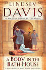 A Body in the Bath House: (Falco 13) by Lindsey Davis (Paperback, 2011)