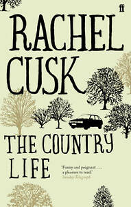 The-Country-Life-by-Rachel-Cusk-Paperback-2011