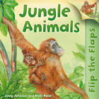 Flip the Flaps: Jungle Animals by Jinny Johnson (Paperback, 2012)