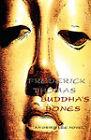Buddha's Bones by Frederick Thomas (Paperback / softback, 2008)