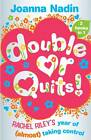 Double or Quits: Rachel Riley's Year of (almost) Taking Control by Joanna Nadin (Paperback, 2011)