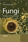 Fungi: Biology and Applications by John Wiley and Sons Ltd (Paperback, 2011)