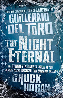 The Night Eternal (Strain Trilogy 3) by Guillermo del Toro, Chuck Hogan, Accepta