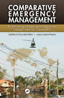 Comparative Emergency Management: Examining Global and Regional Responses to Disasters by Taylor & Francis Inc (Hardback, 2011)