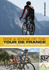 Ride a Stage of the Tour De France: The Legendary Climbs and How to Ride Them by Kristian Bauer (Paperback, 2011)