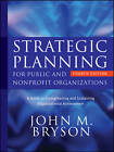Strategic Planning for Public and Nonprofit Organizations: A Guide to Strengthening and Sustaining Organizational Achievement, Fourth Edition by John M. Bryson (Hardback, 2011)
