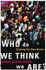 Who Do We Think We are?: Imagining the New Britain by Yasmin Alibhai-Brown (Hardback, 2000)