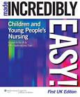 Children's Nursing Made Incredibly Easy! UK Edition by John Thain, Patrick Devitt (Paperback, 2011)