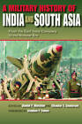 A Military History of India and South Asia: From the East India Company to the Nuclear Era by Indiana University Press (Paperback, 2008)
