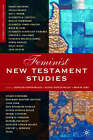 Feminist New Testament Studies: Global and Future Perspectives by Kathleen O'Brien Wicker, Althea Spencer-Miller, Musa W. Dube (Paperback, 2005)