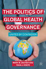 The Politics of Global Health Governance: United by Contagion by Tania J. Keefe, Mark W. Zacher (Paperback, 2011)