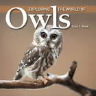 Exploring the World of Owls by Tracy C. Read (Paperback, 2011)