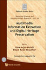 Multimedia Information Extraction and Digital Heritage Preservation by World Scientific Publishing Co Pte Ltd (Hardback, 2011)