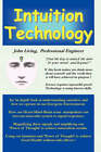 Intuition Technology by John M. Living (Paperback, 2008)