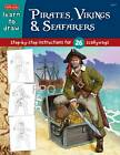 Learn to Draw Pirates, Vikings & Ancient Civilizations: Step-By-Step Instructions for Drawing Ancient Characters, Civilizations, Creatures, and More! by Bob Berry (Paperback, 2013)