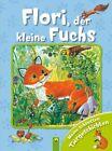 Flori, der kleine Fuchs von Ingrid Pabst (2011, Gebunden)