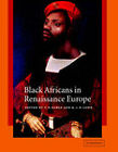 Black Africans in Renaissance Europe by Cambridge University Press (Hardback, 2005)