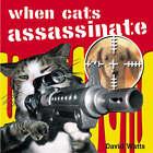 When Cats Assassinate by David Watts (Hardback, 2005)