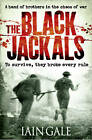 The Black Jackals by Iain Gale (Paperback, 2011)