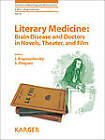 Literary Medicine: Brain Disease and Doctors in Novels, Theater, and Film by S Karger AG (Hardback, 2013)