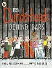 The Dunderheads Behind Bars by Paul Fleischman (Paperback, 2013)