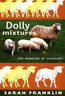 Dolly Mixtures: The Remaking of Genealogy by Sarah Franklin (Paperback, 2007)