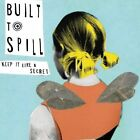 Built to Spill - Keep It Like a Secret (2008)