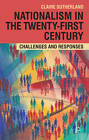 Nationalism in the Twenty-First Century: Challenges and Responses by Claire Sutherland (Hardback, 2011)
