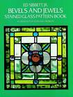 Bevels and Jewels Stained Glass Pattern Book: 83 Designs for Workable Projects by Ed Sibbett (Paperback, 1985)
