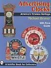 Advertising Clocks: America's Timeless Heritage by Michael Bruner (Paperback, 1999)