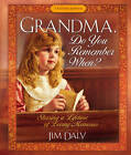 Grandma, Do You Remember When?: Sharing a Lifetime of Loving Memories - A Keepsake Journal by Harvest House Publishers,U.S. (Record book, 2003)